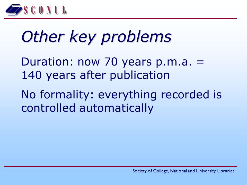 Society of College, National and University Libraries Other key problems Duration: now 70 years p.m.a.