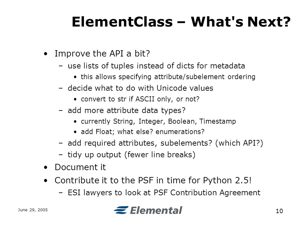 June 29, ElementClass – What s Next. Improve the API a bit.
