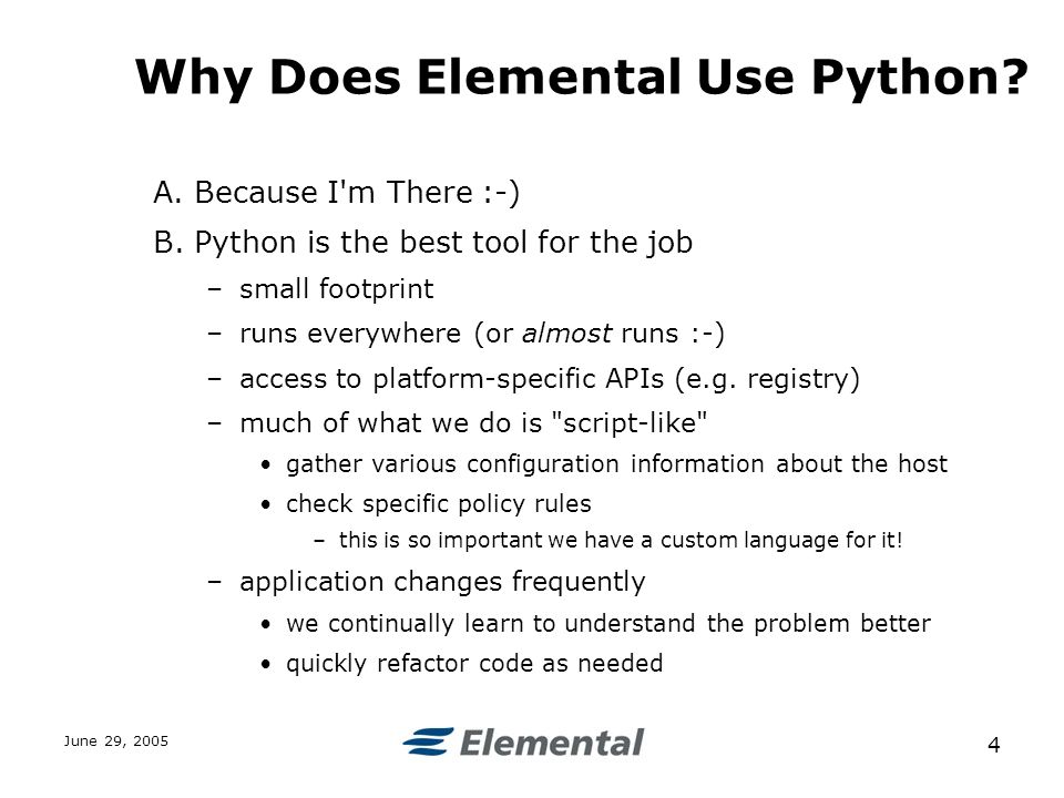 June 29, Why Does Elemental Use Python. A.