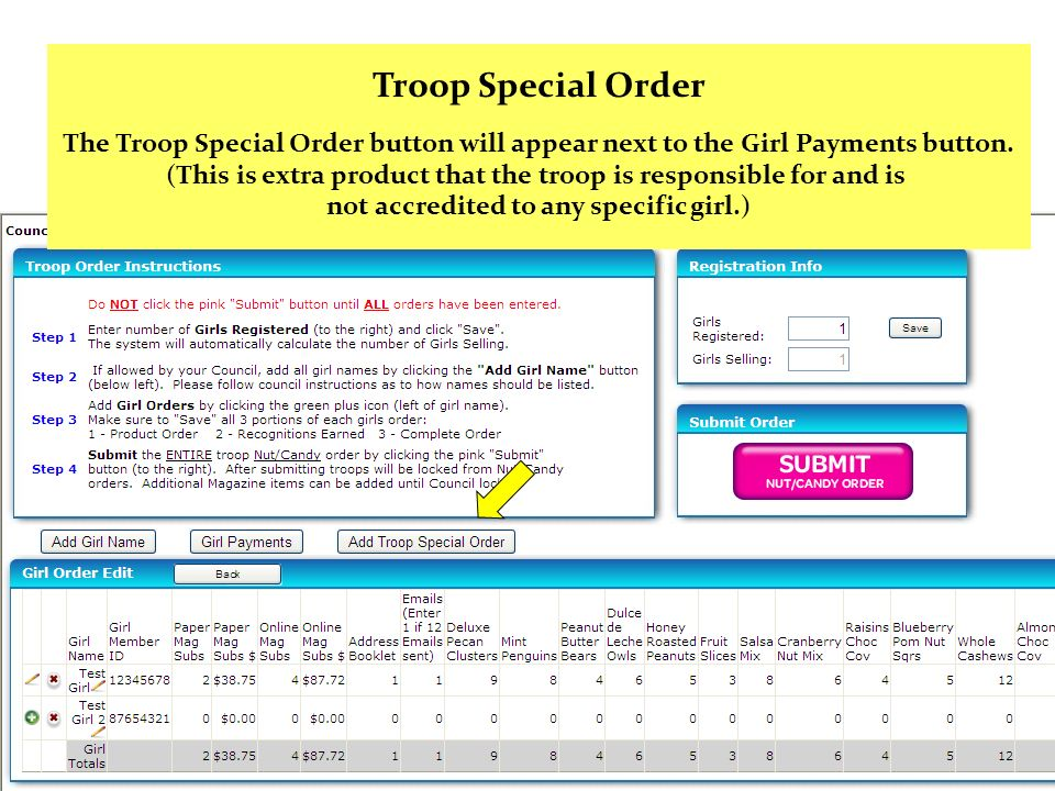 Troop Special Order The Troop Special Order button will appear next to the Girl Payments button.