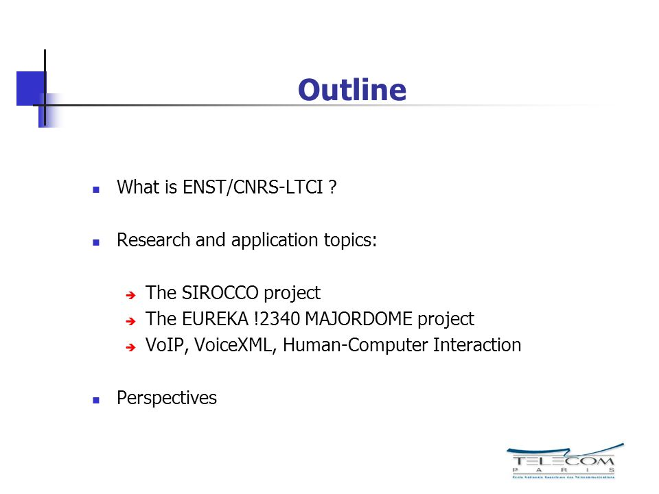 Outline What is ENST/CNRS-LTCI .