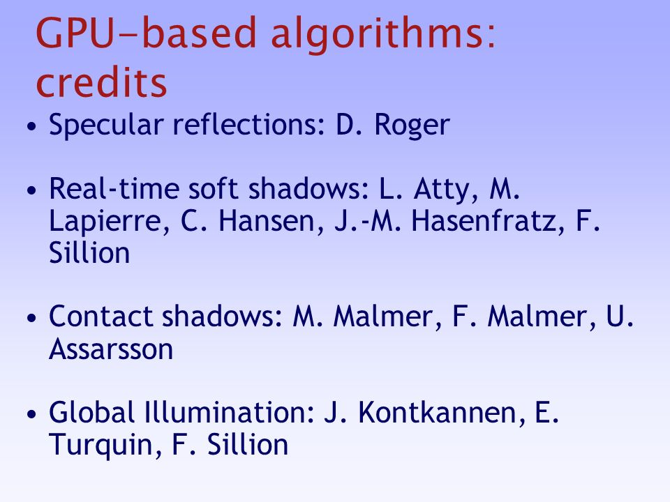 GPU-based algorithms: credits Specular reflections: D.