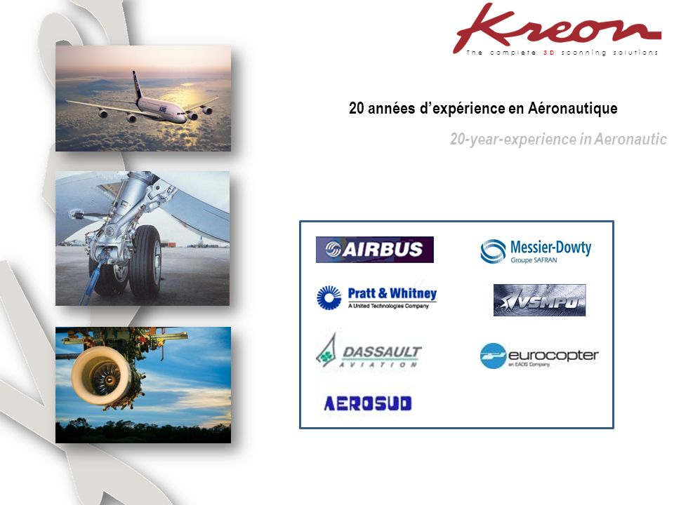 The complete 3D scanning solutions 20 années dexpérience en Aéronautique 20-year-experience in Aeronautic