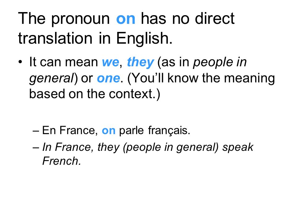 The pronoun on has no direct translation in English.