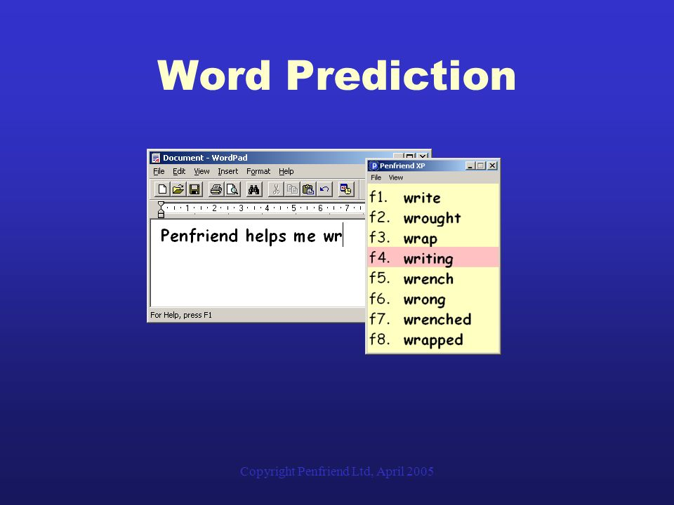 Copyright Penfriend Ltd, April 2005 Word Prediction