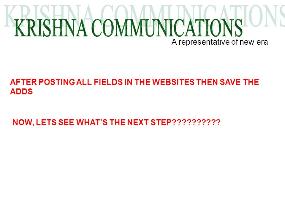 A representative of new era AFTER POSTING ALL FIELDS IN THE WEBSITES THEN SAVE THE ADDS NOW, LETS SEE WHATS THE NEXT STEP