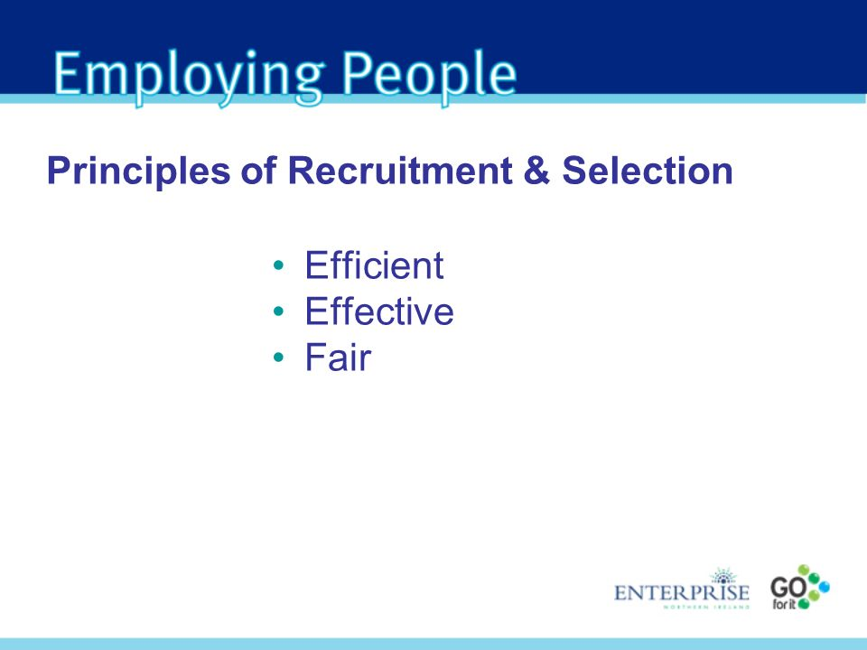 Principles of Recruitment & Selection Efficient Effective Fair
