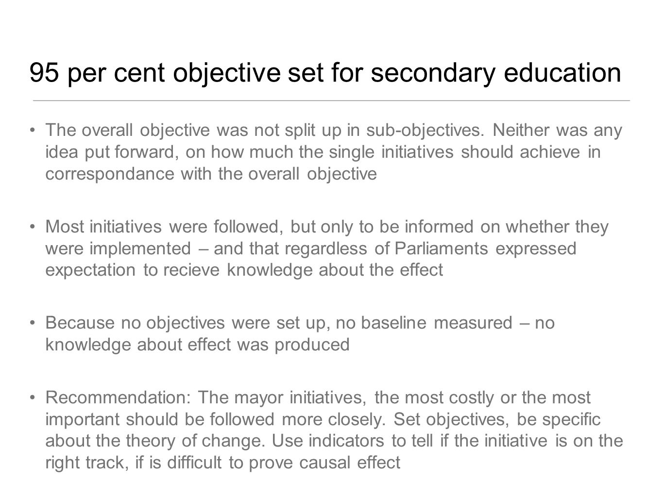 95 per cent objective set for secondary education The overall objective was not split up in sub-objectives.