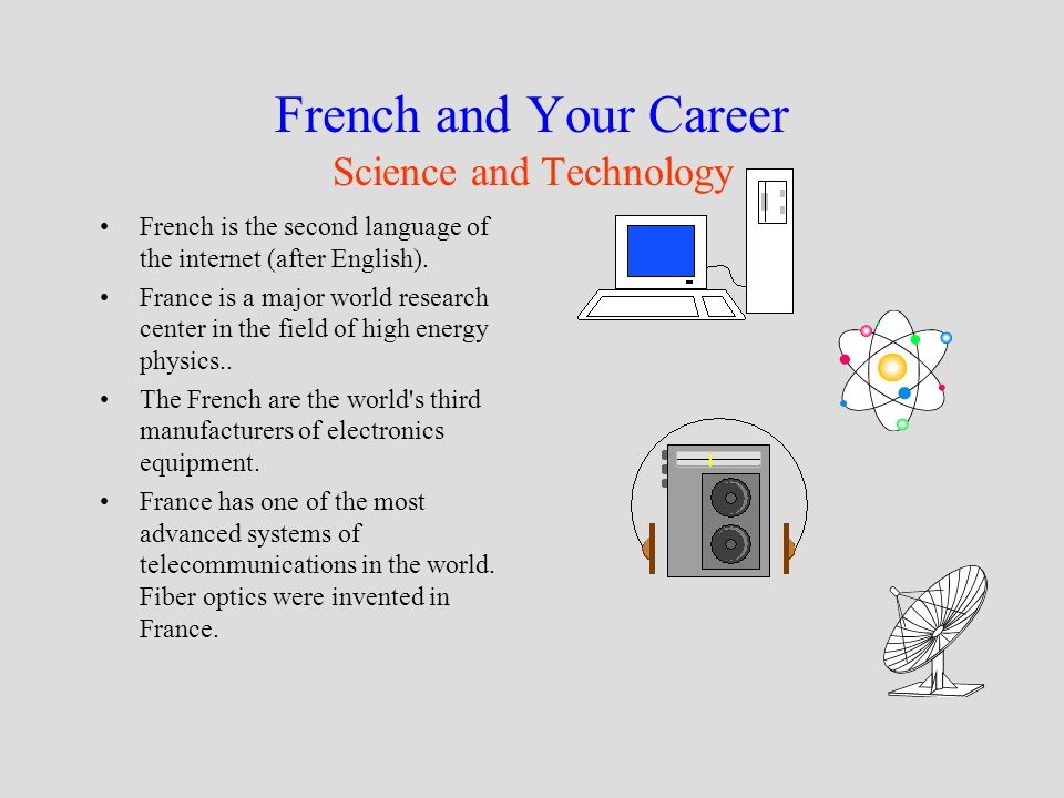 French and Your Career A Language of Diplomacy French, along with English, is the official working language of: the United Nations the International Monetary Fund the European Community The International Red Cross the Olympics