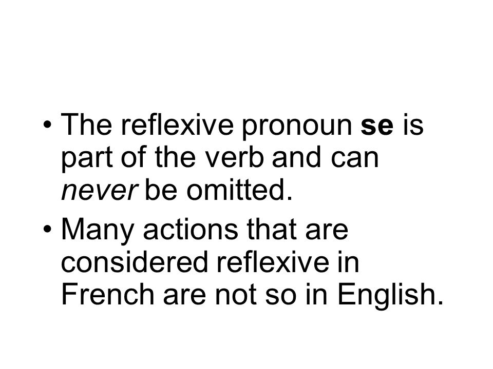 The reflexive pronoun se is part of the verb and can never be omitted.