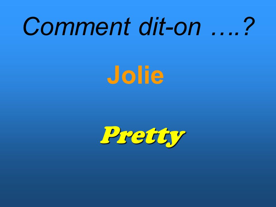 Comment dit-on …. Jolie Pretty