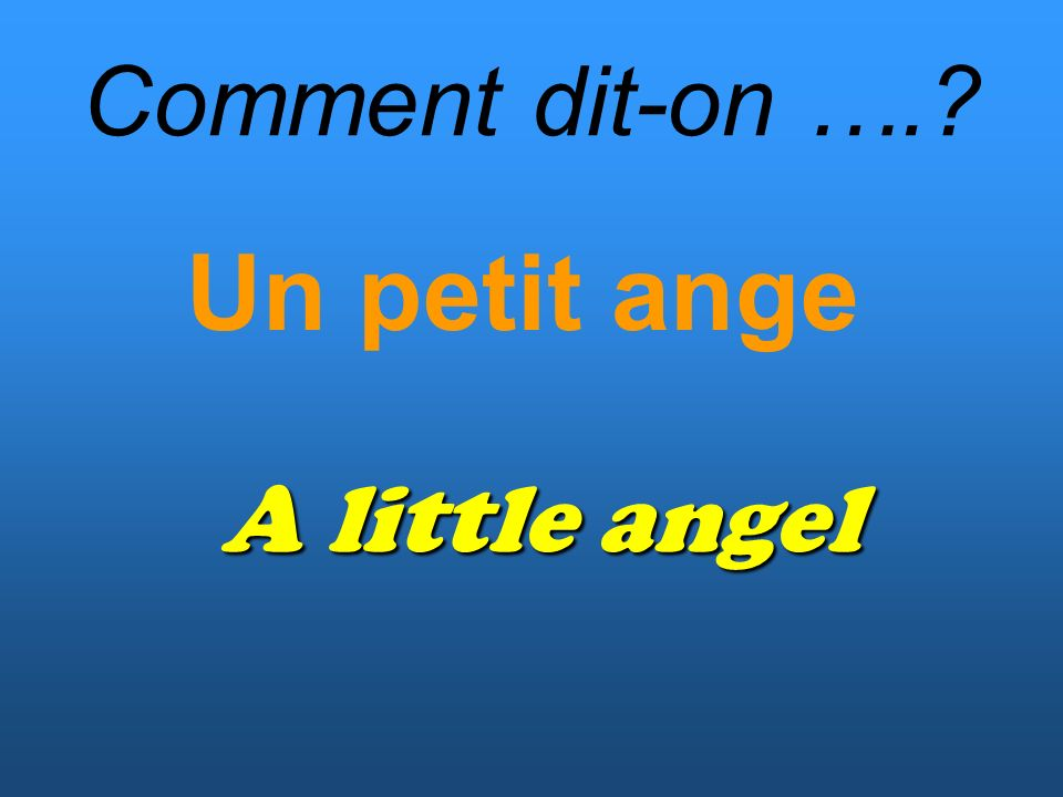 Comment dit-on …. Un petit ange A little angel