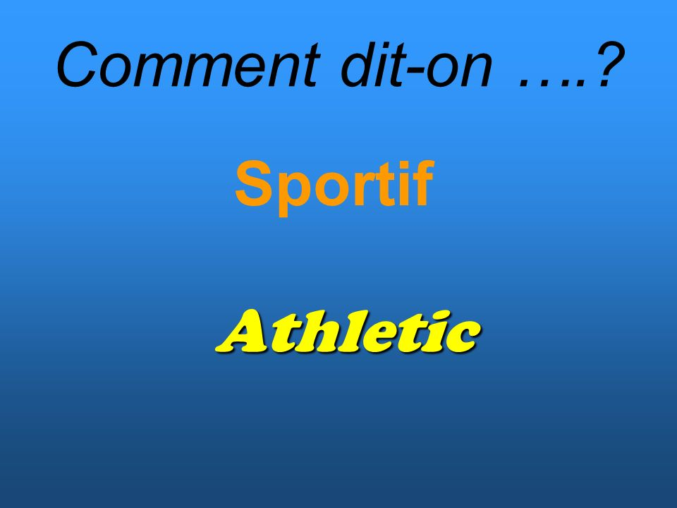 Comment dit-on …. Sportif Athletic
