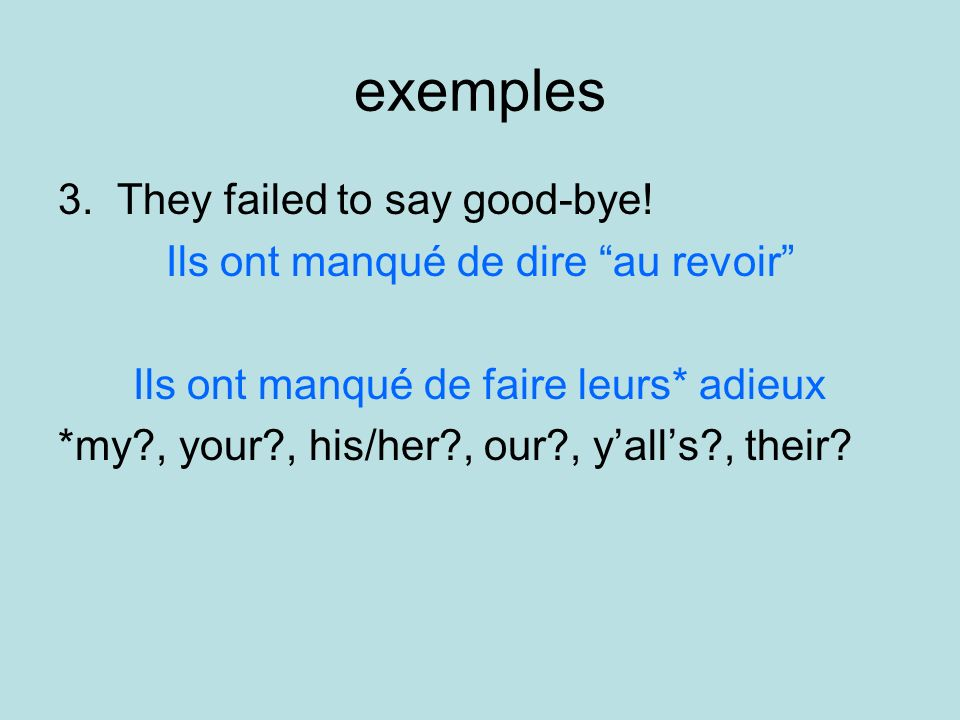 exemples 3. They failed to say good-bye.