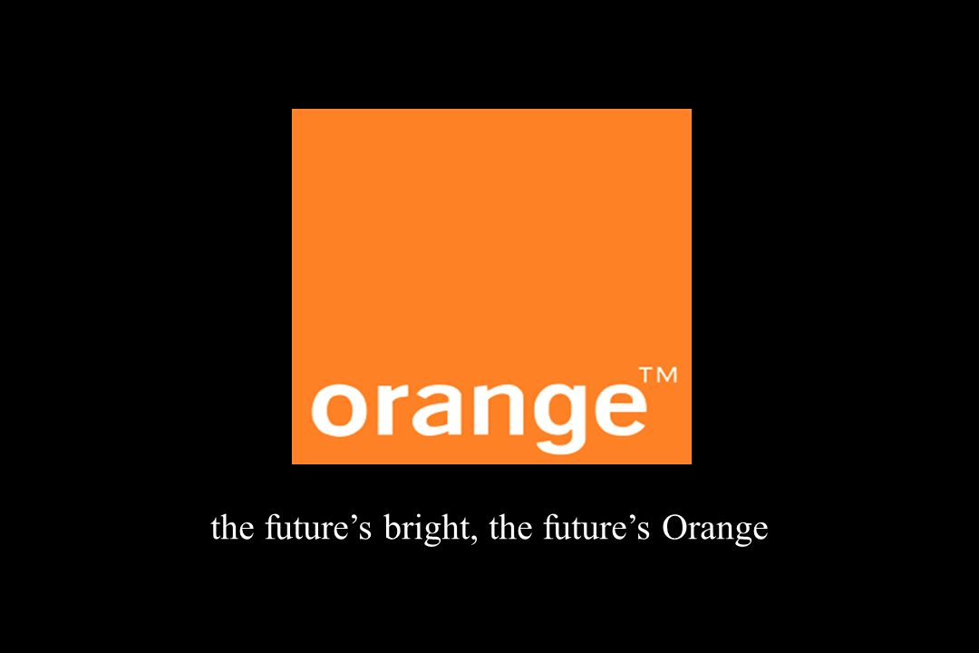 the futures bright, the futures Orange