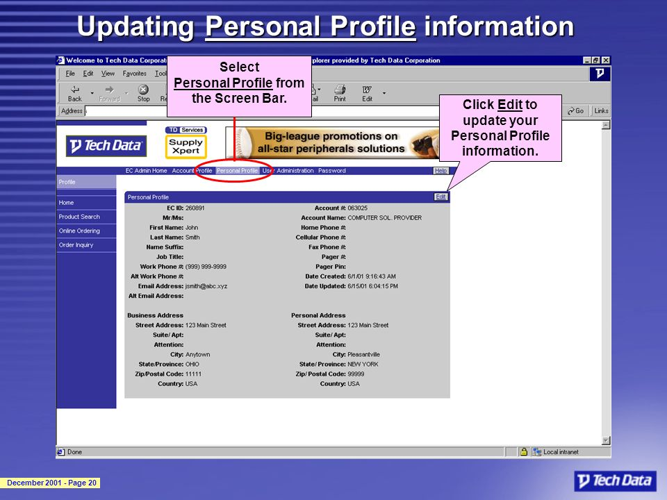 December 2001 - Page 20 Updating Personal Profile information Select Personal Profile from the Screen Bar.