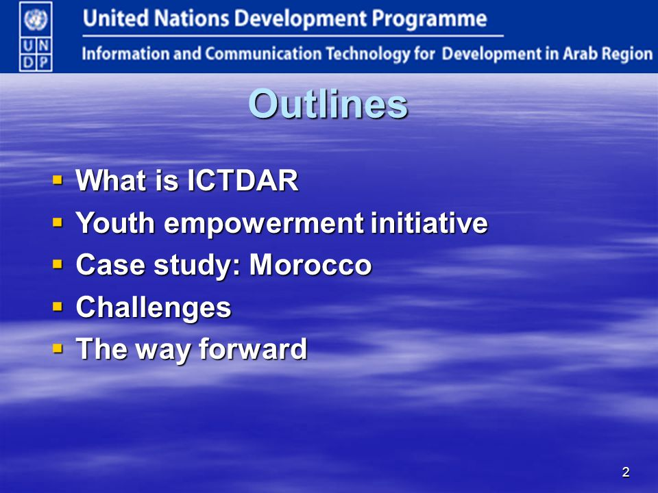 2 Outlines What is ICTDAR What is ICTDAR Youth empowerment initiative Youth empowerment initiative Case study: Morocco Case study: Morocco Challenges Challenges The way forward The way forward