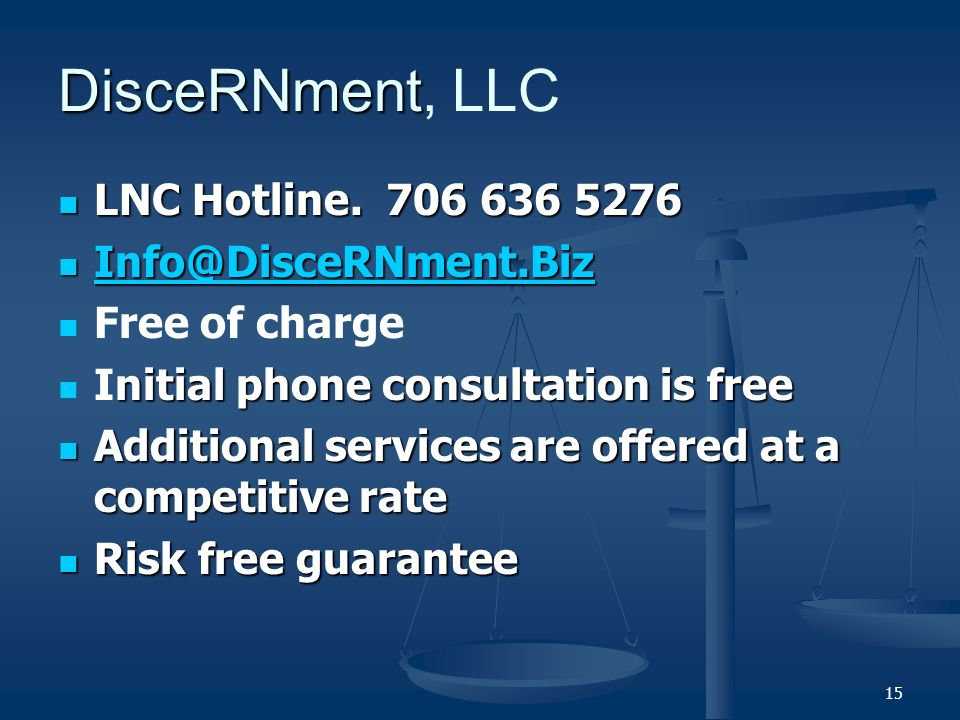 15 DisceRNment DisceRNment, LLC LNC Hotline. 706 636 5276 LNC Hotline.