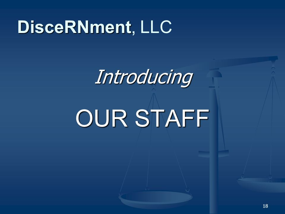 18 DisceRNment DisceRNment, LLC Introducing OUR STAFF