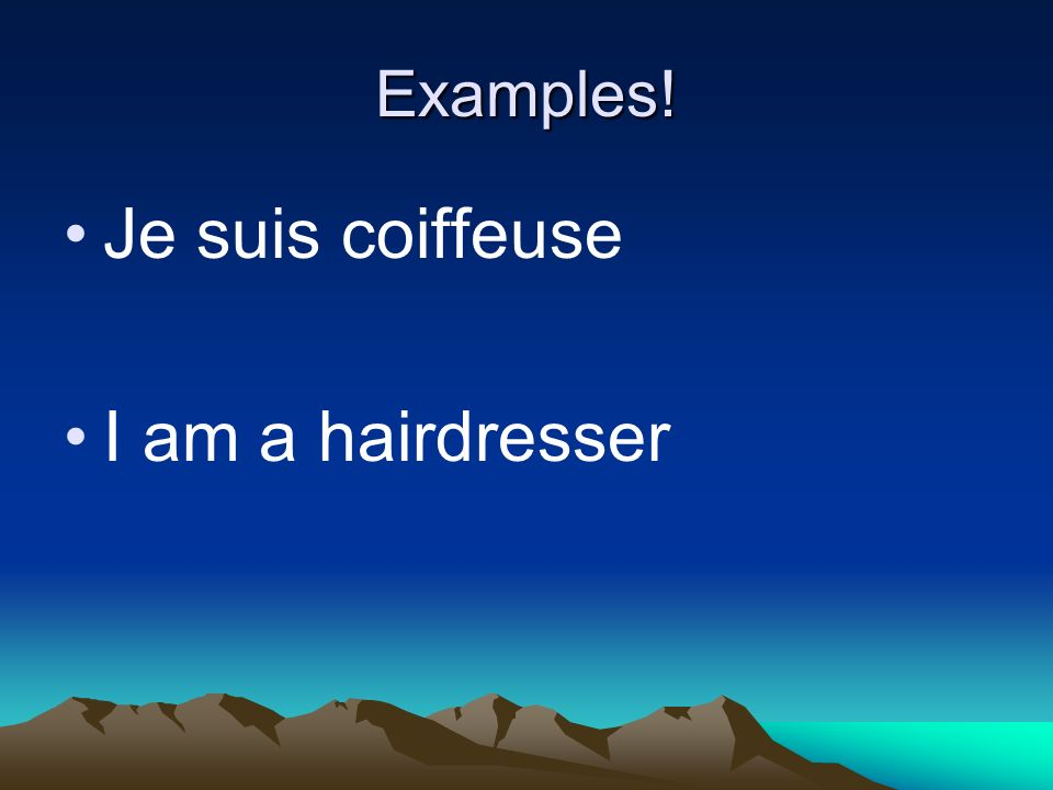 Examples! I am a hairdresser