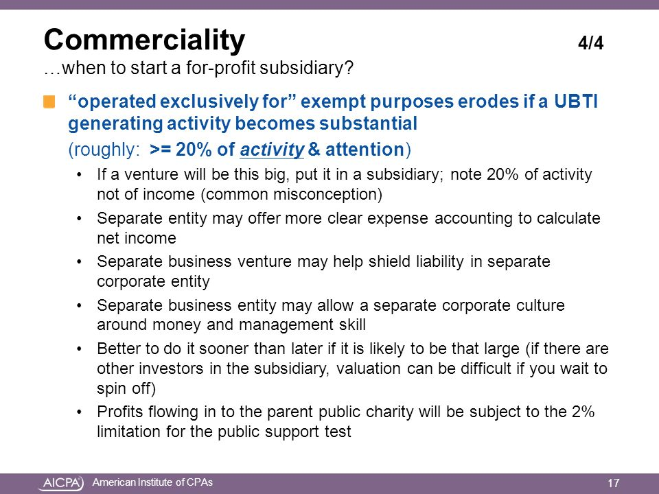 American Institute of CPAs Commerciality 4/4 …when to start a for-profit subsidiary.