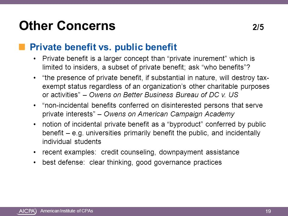 American Institute of CPAs Other Concerns 2/5 Private benefit vs.