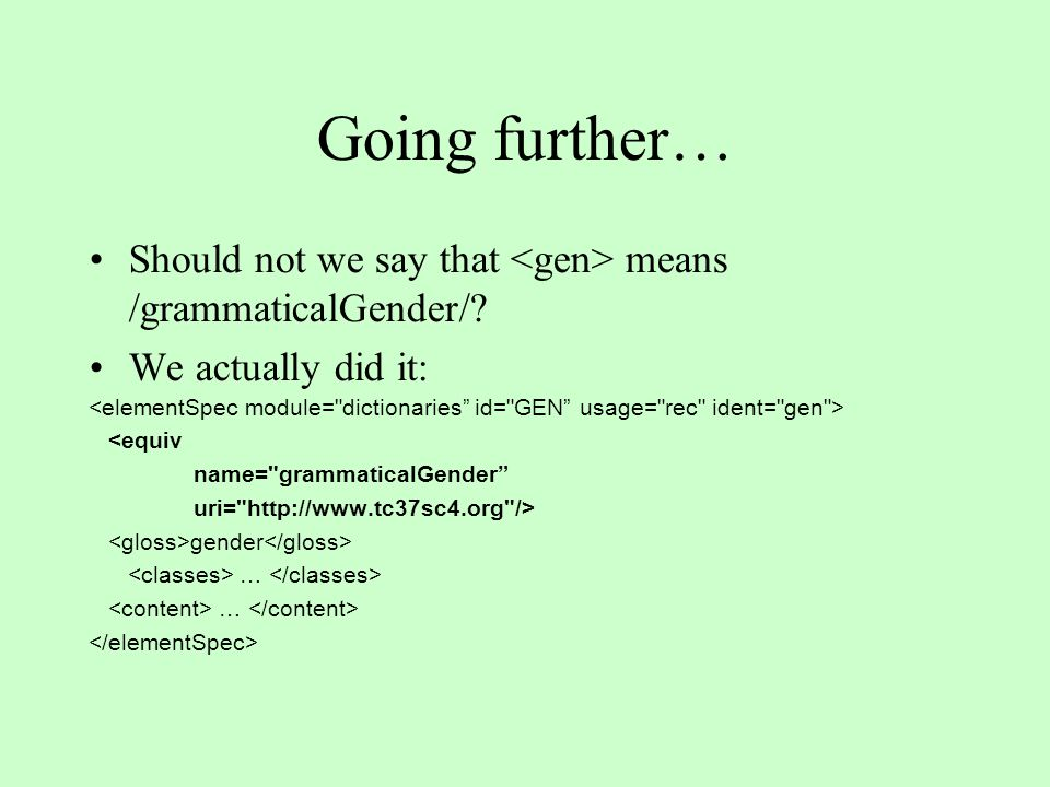 Going further… Should not we say that means /grammaticalGender/.