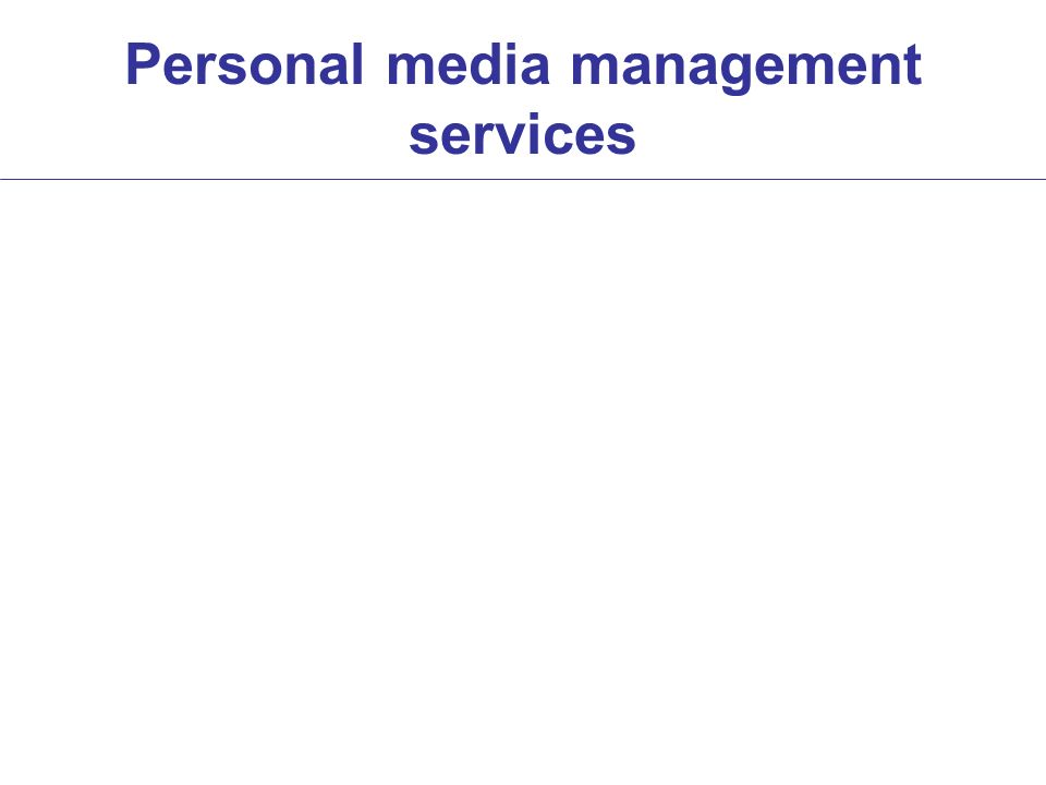 Personal media management services