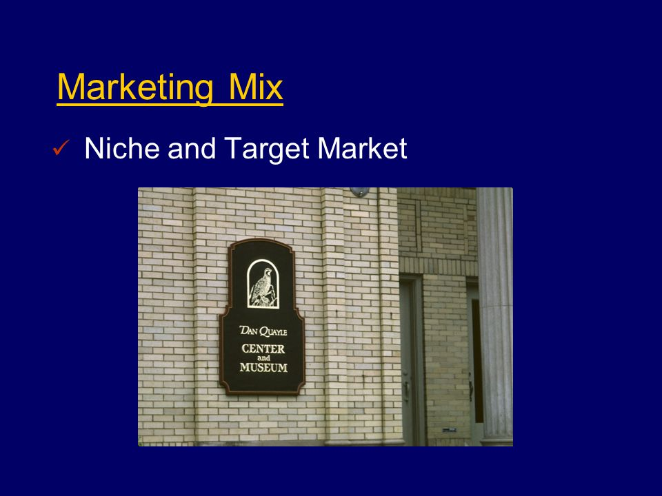 Marketing Mix Niche and Target Market