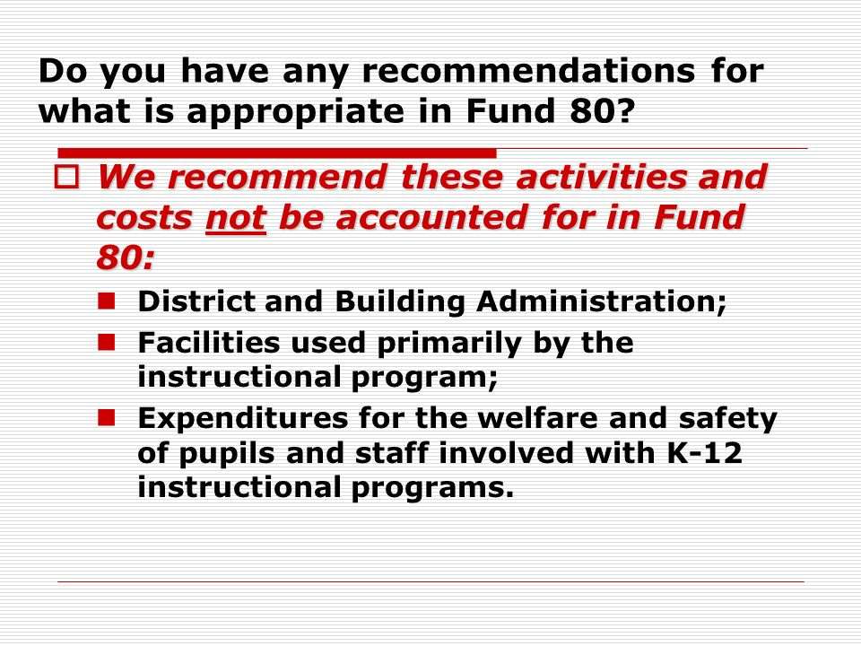 Do you have any recommendations for what is appropriate in Fund 80.