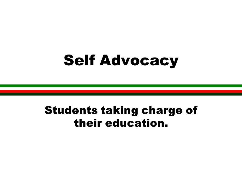 Self Advocacy Students taking charge of their education.