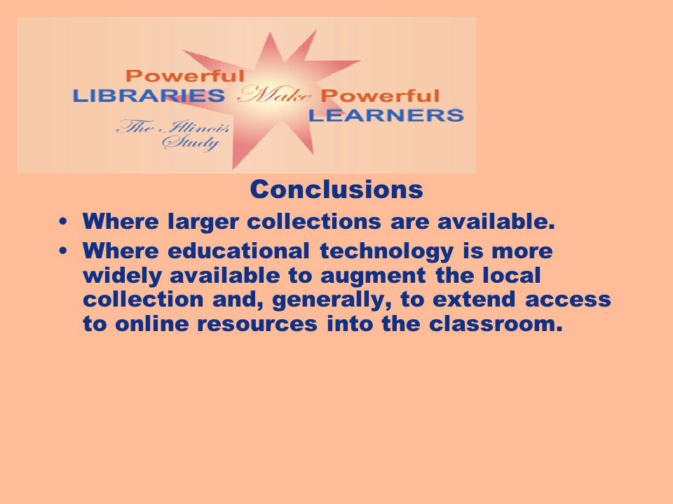 Conclusions Where larger collections are available.