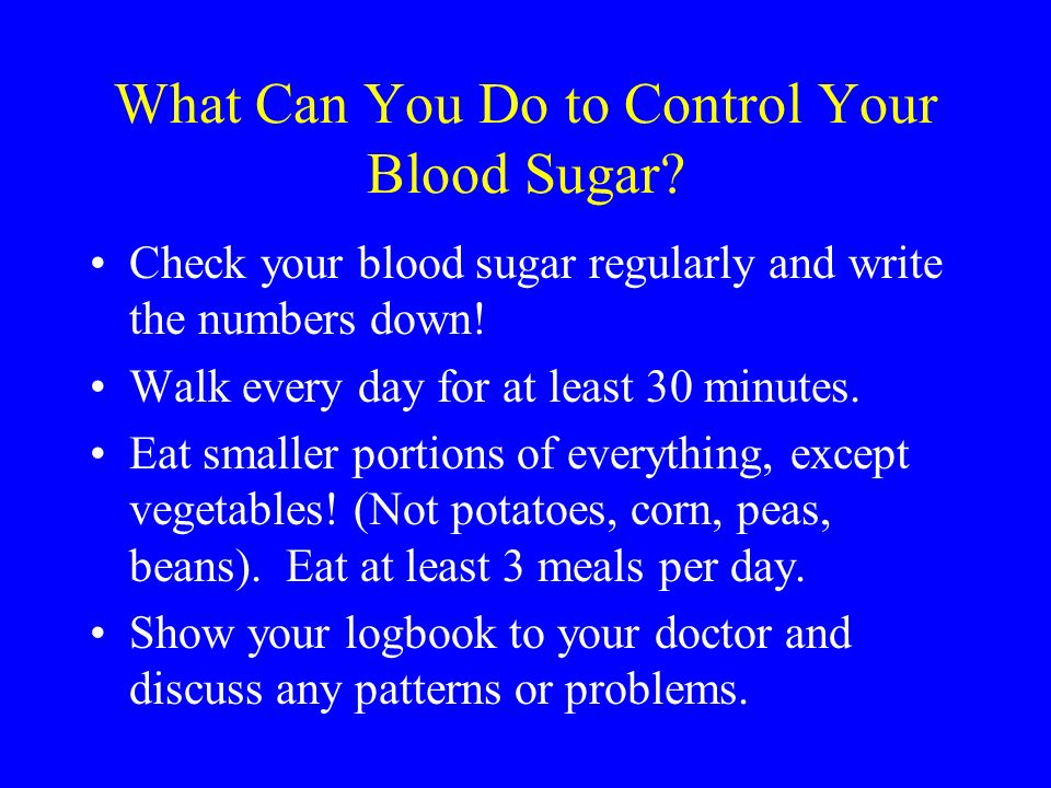 What Can You Do to Control Your Blood Sugar.