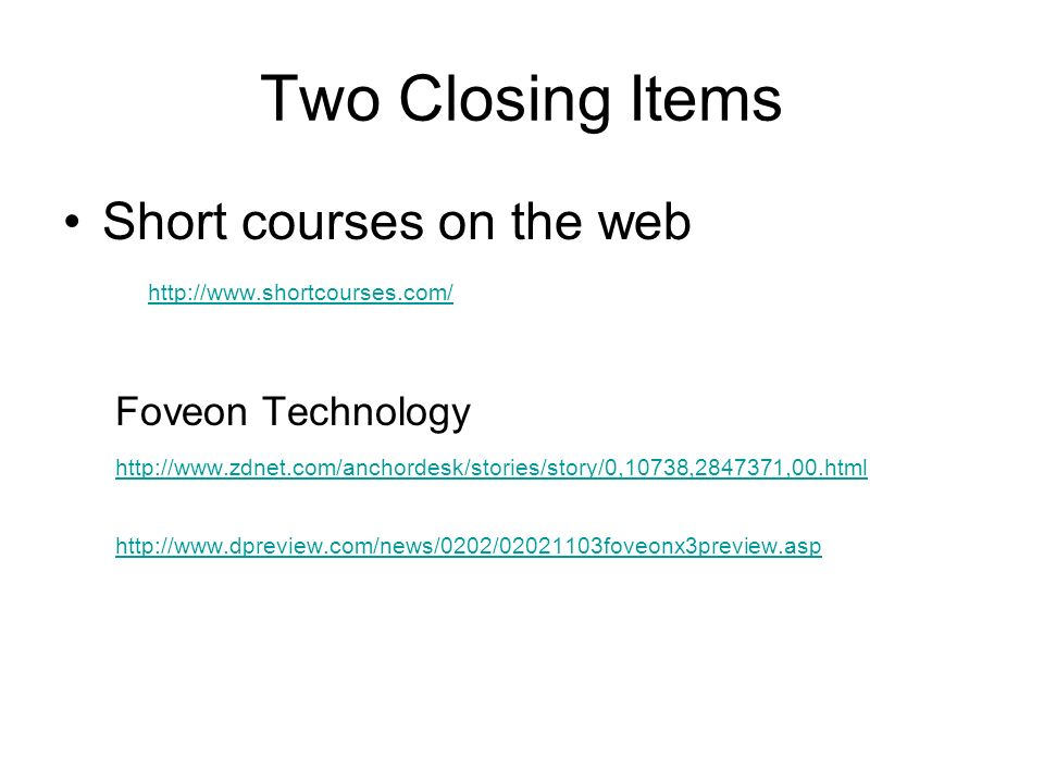 Two Closing Items Short courses on the web   Foveon Technology