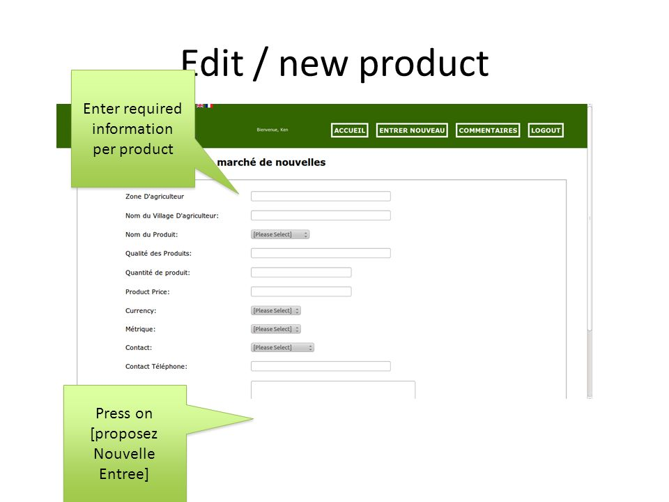 Edit / new product Enter required information per product Enter required information per product Press on [proposez Nouvelle Entree]