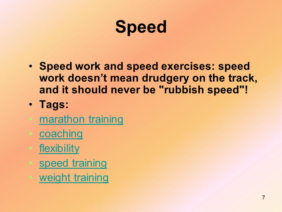 7 Speed Speed work and speed exercises: speed work doesnt mean drudgery on the track, and it should never be rubbish speed .