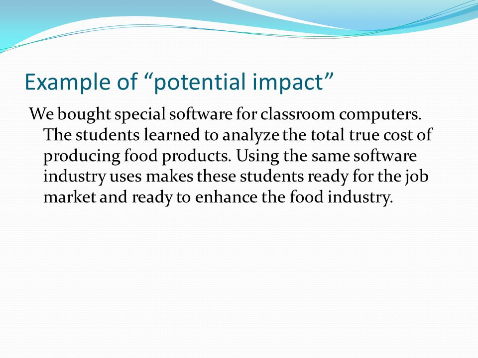 Example of potential impact We bought special software for classroom computers.