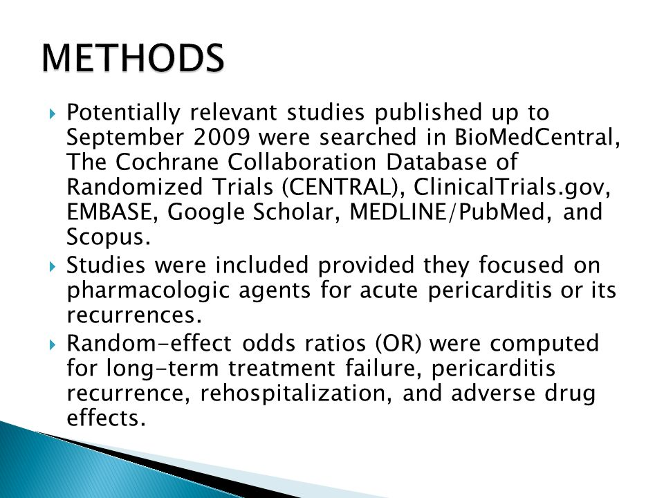 Potentially relevant studies published up to September 2009 were searched in BioMedCentral, The Cochrane Collaboration Database of Randomized Trials (CENTRAL), ClinicalTrials.gov, EMBASE, Google Scholar, MEDLINE/PubMed, and Scopus.