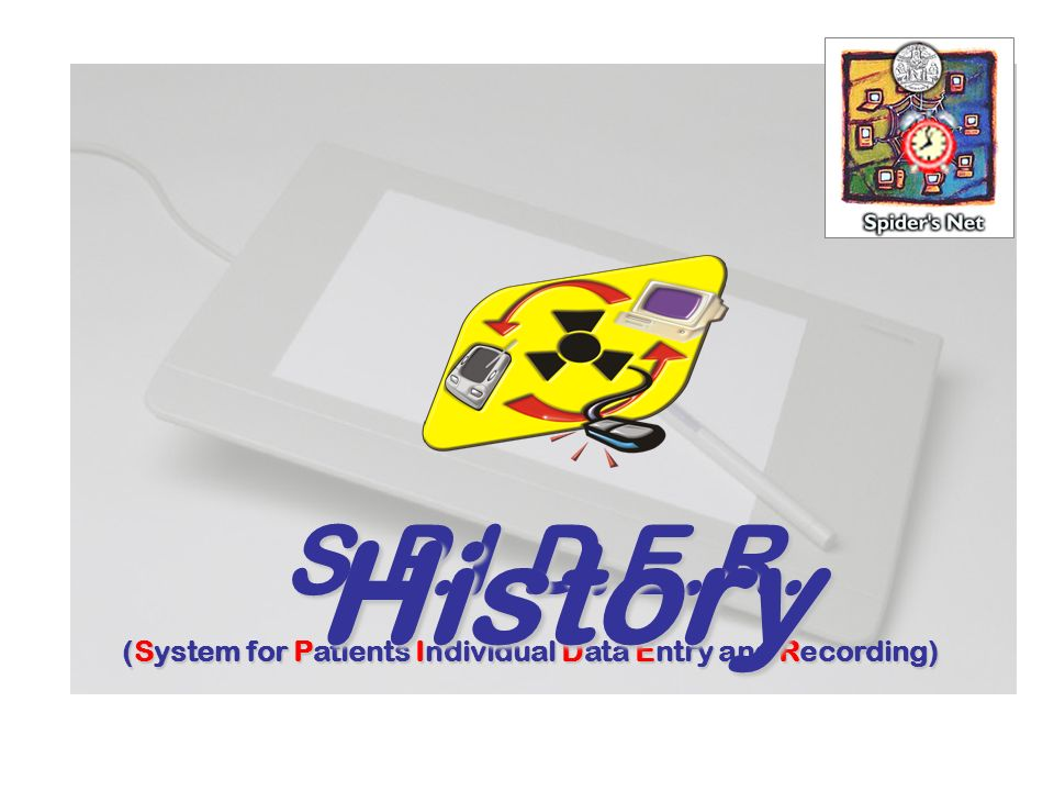 S.P.I.D.E.R. (System for Patients Individual Data Entry and Recording) History
