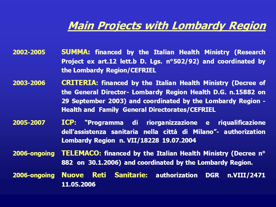 Main Projects with Lombardy Region 2002-2005 SUMMA: financed by the Italian Health Ministry (Research Project ex art.12 lett.b D.