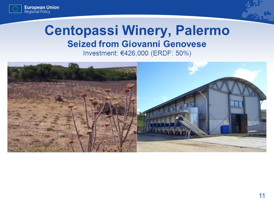 11 Centopassi Winery, Palermo Seized from Giovanni Genovese Investment: 426,000 (ERDF: 50%)