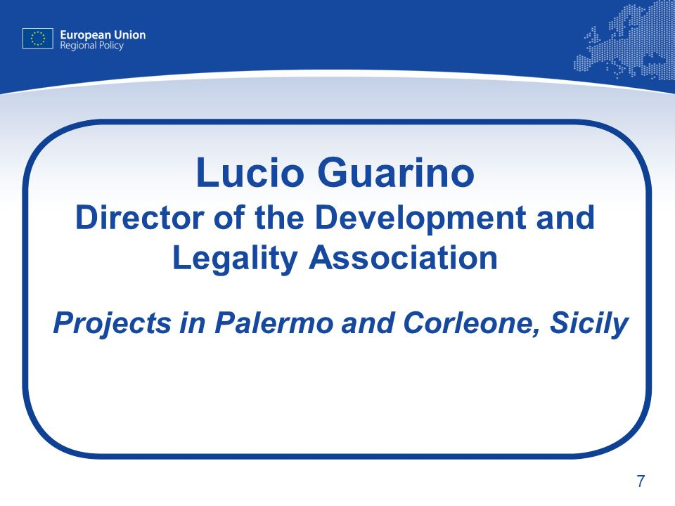 7 Lucio Guarino Director of the Development and Legality Association Projects in Palermo and Corleone, Sicily