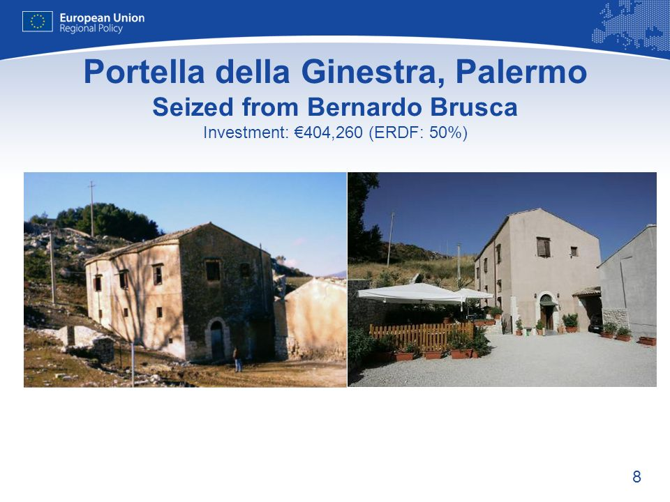 8 Portella della Ginestra, Palermo Seized from Bernardo Brusca Investment: 404,260 (ERDF: 50%)