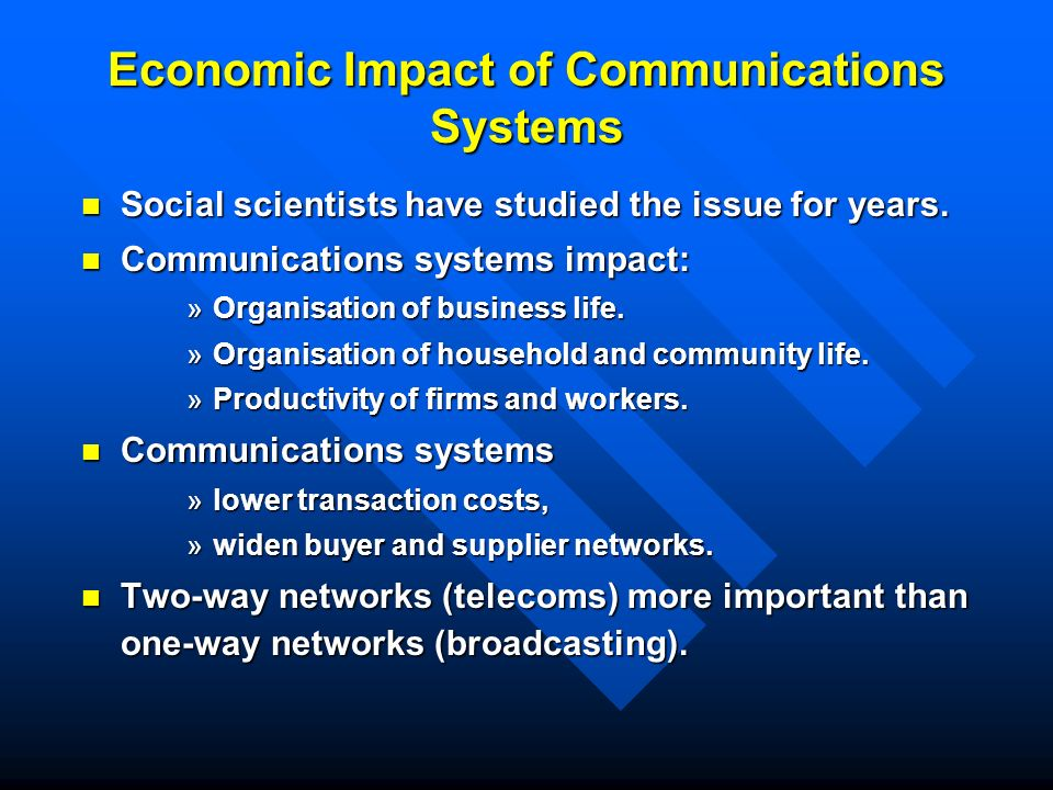 Economic Impact of Communications Systems Social scientists have studied the issue for years.