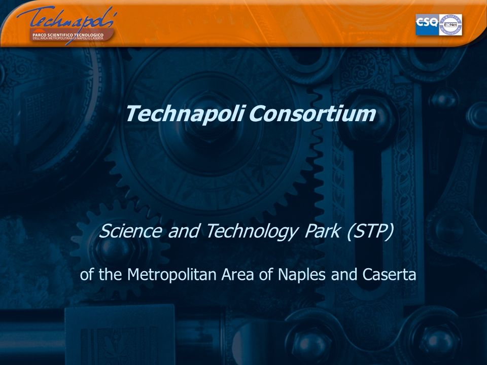 Technapoli Consortium Science and Technology Park (STP) of the Metropolitan Area of Naples and Caserta