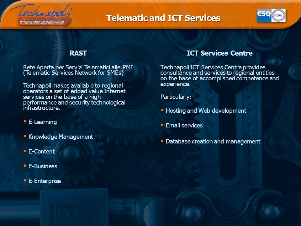 Telematic and ICT Services ICT Services Centre Technapoli ICT Services Centre provides consultance and services to regional entities on the base of accomplished competence and experience.
