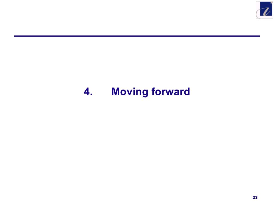 23 4.Moving forward