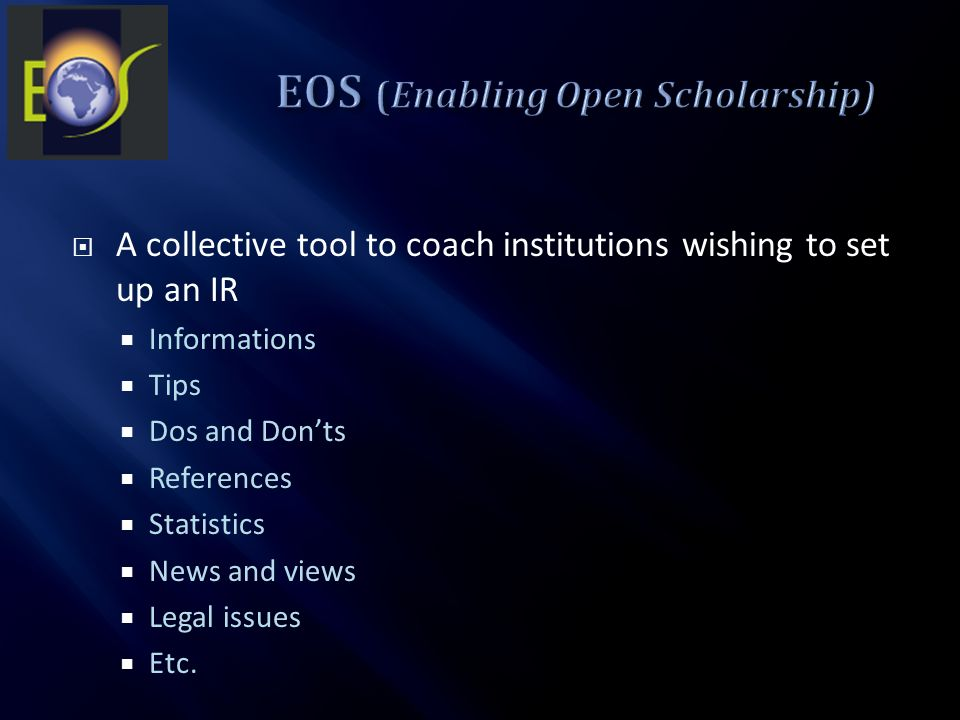 A collective tool to coach institutions wishing to set up an IR Informations Tips Dos and Donts References Statistics News and views Legal issues Etc.