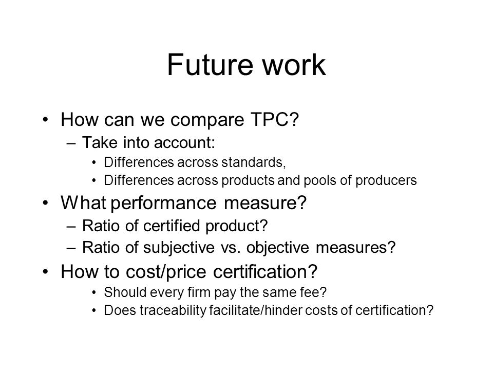 Future work How can we compare TPC.