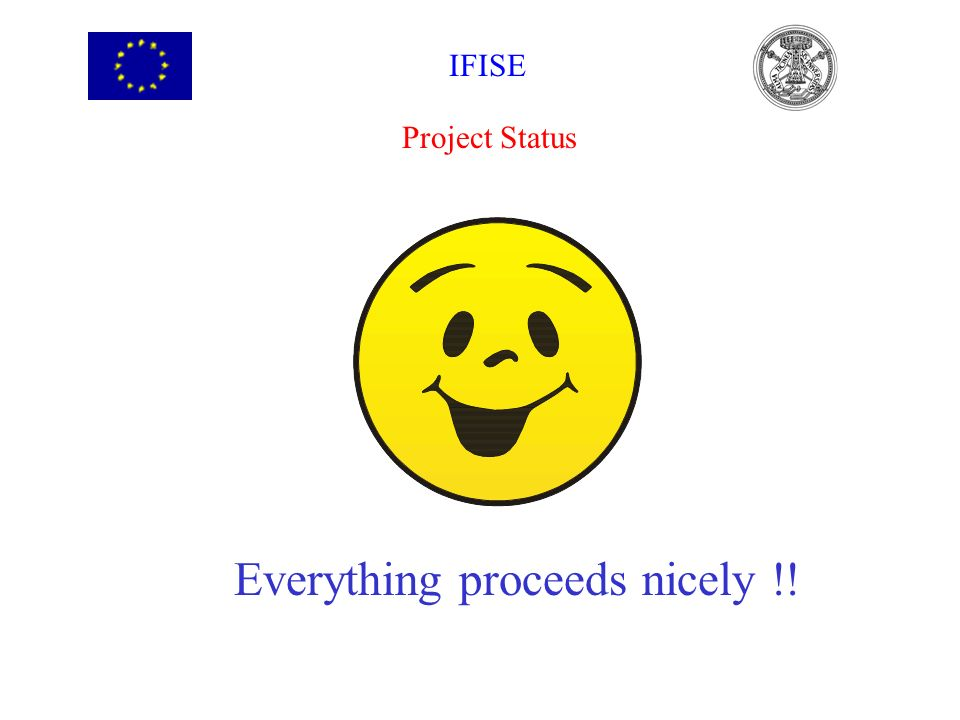 Project Status Everything proceeds nicely !! IFISE